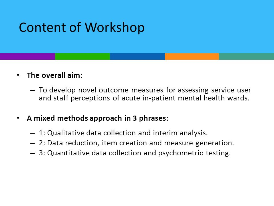 Content of Workshop The overall aim: