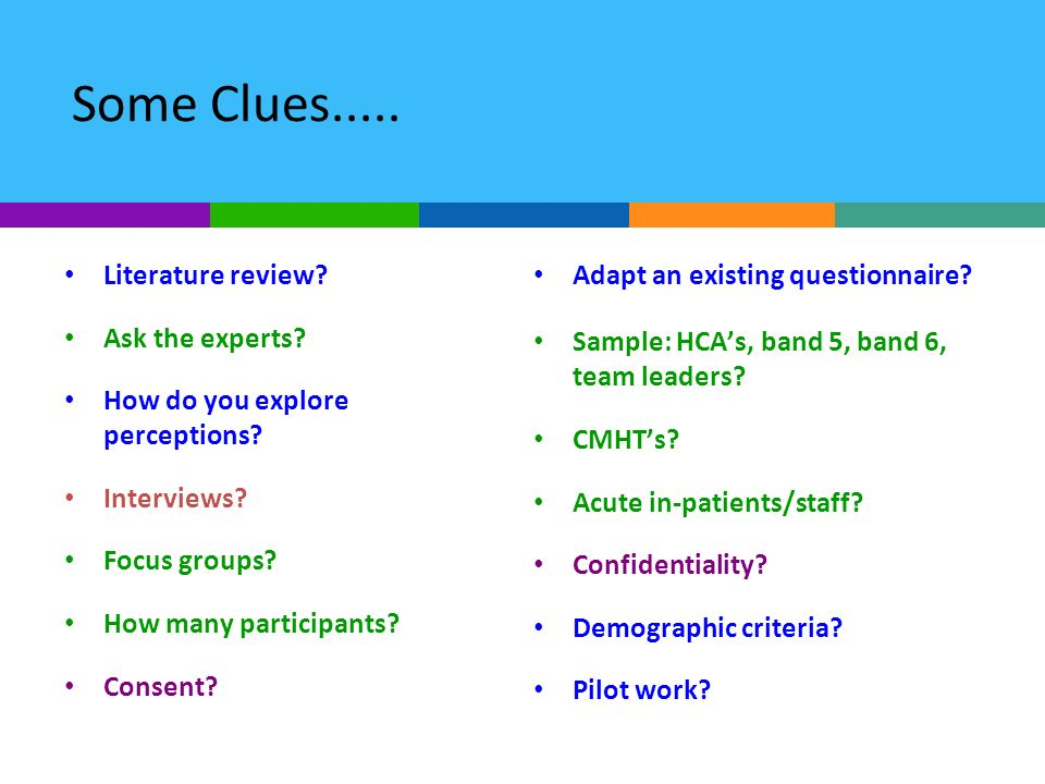 Some Clues..... Literature review Ask the experts