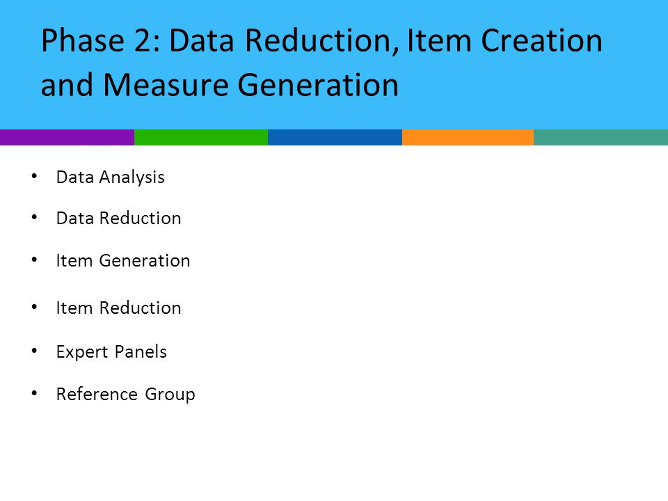 Phase 2: Data Reduction, Item Creation and Measure Generation