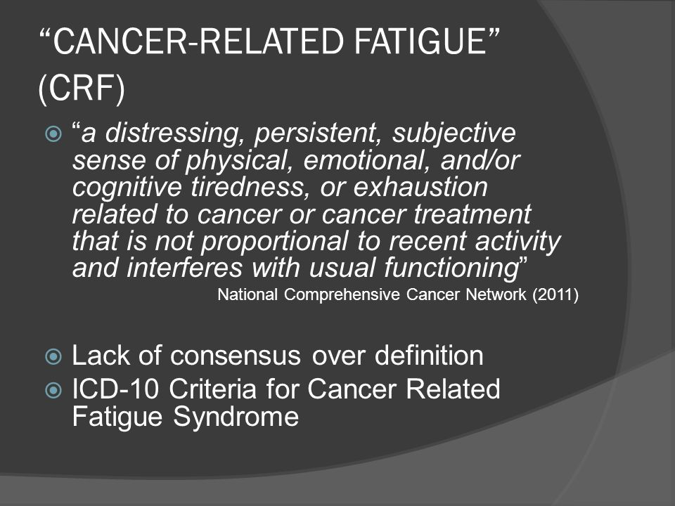 CANCER-RELATED FATIGUE (CRF)