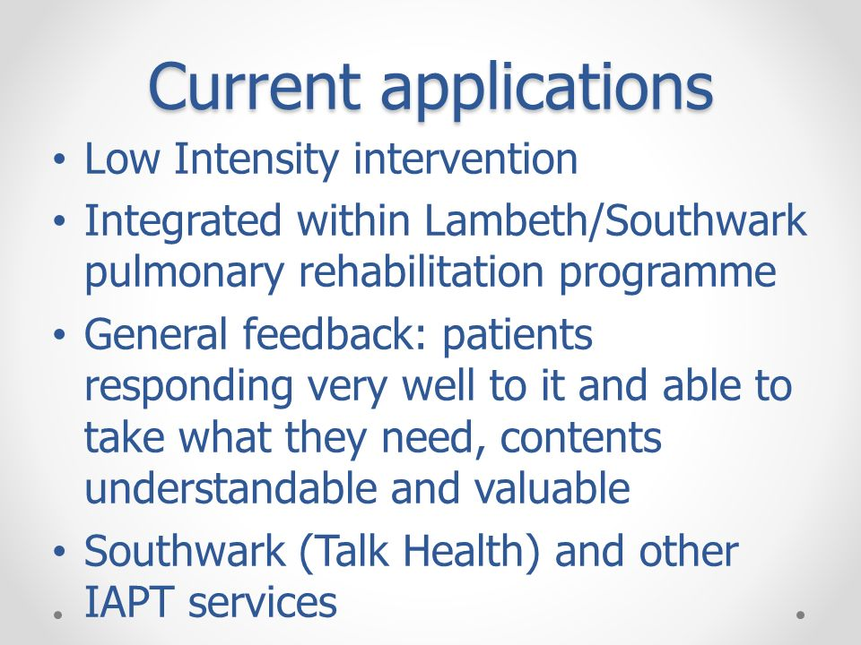 Current applications Low Intensity intervention