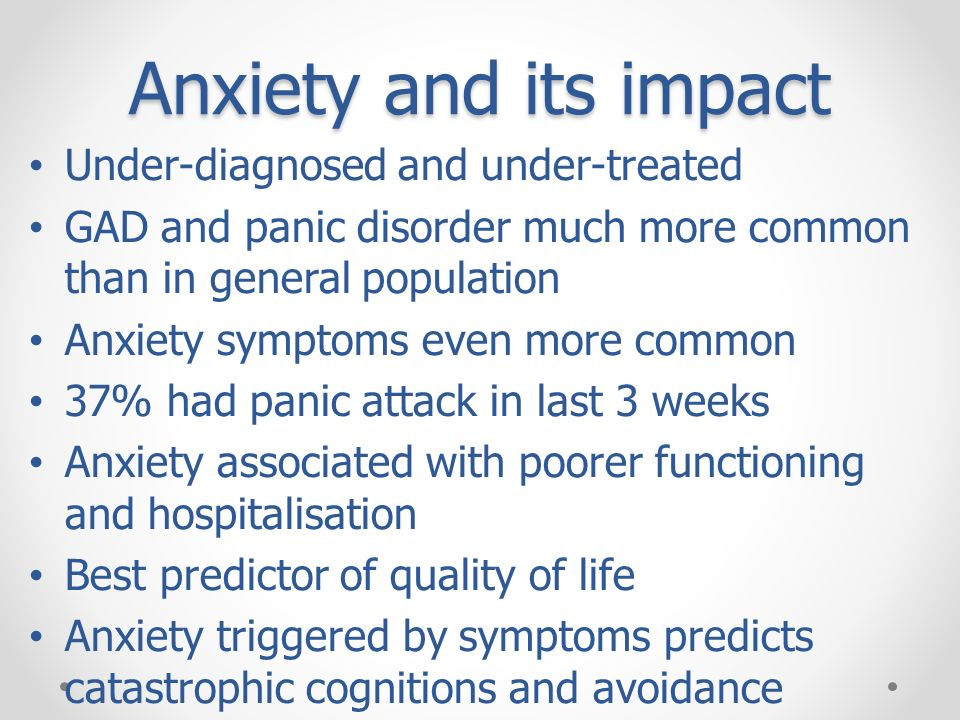 Anxiety and its impact Under-diagnosed and under-treated