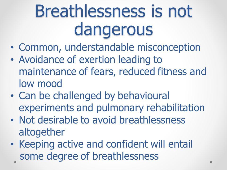 Breathlessness is not dangerous