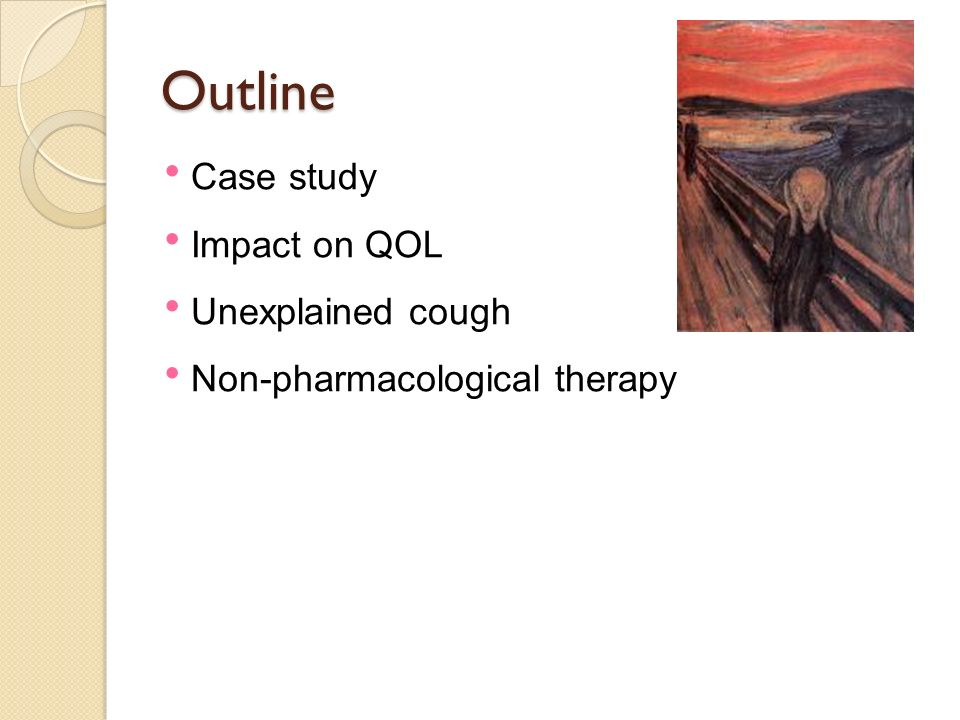 Outline Case study Impact on QOL Unexplained cough