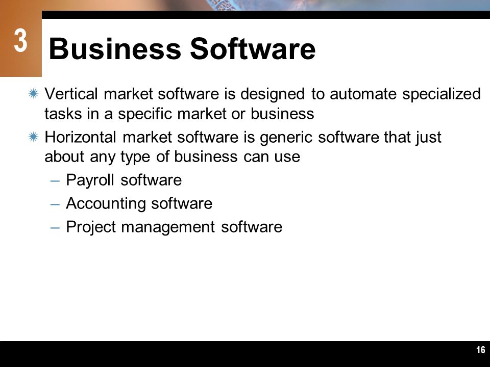 Business Software Vertical market software is designed to automate specialized tasks in a specific market or business.