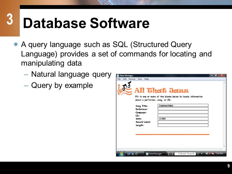 Database Software A query language such as SQL (Structured Query Language) provides a set of commands for locating and manipulating data.