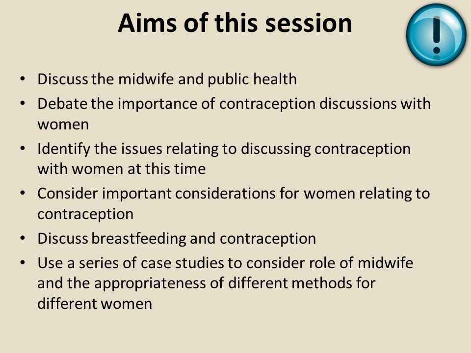 Aims of this session Discuss the midwife and public health
