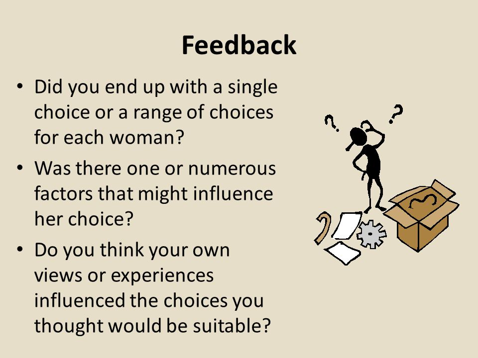 Feedback Did you end up with a single choice or a range of choices for each woman