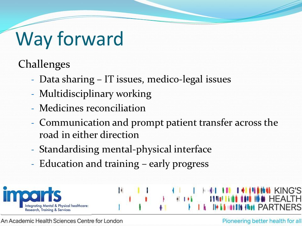 Way forward Challenges Data sharing – IT issues, medico-legal issues