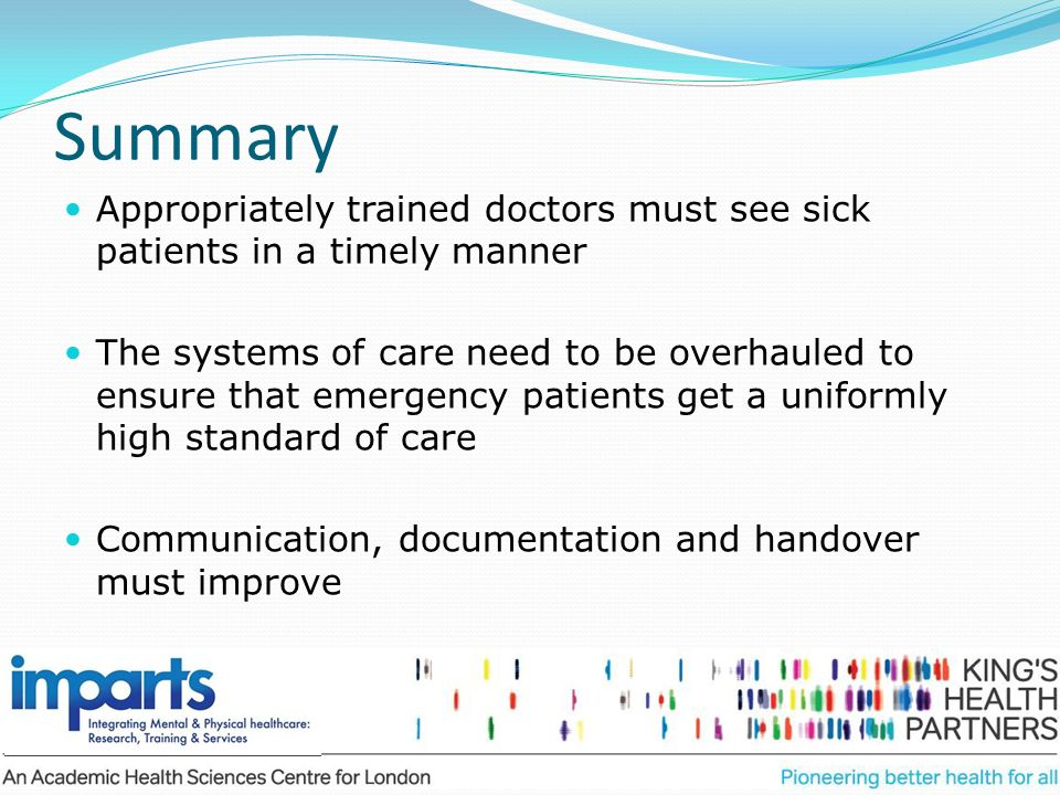 Summary Appropriately trained doctors must see sick patients in a timely manner.