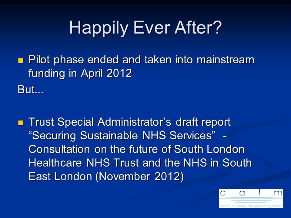 Happily Ever After Pilot phase ended and taken into mainstream funding in April But...
