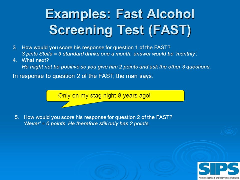 Examples: Fast Alcohol Screening Test (FAST)