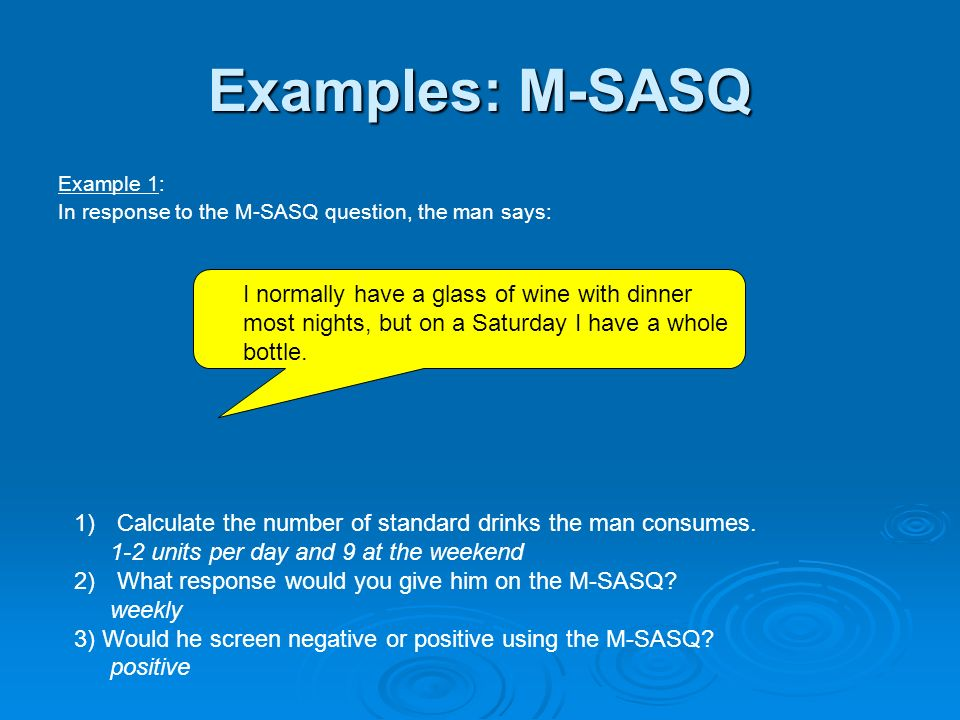 Examples: M-SASQ Example 1: In response to the M-SASQ question, the man says: