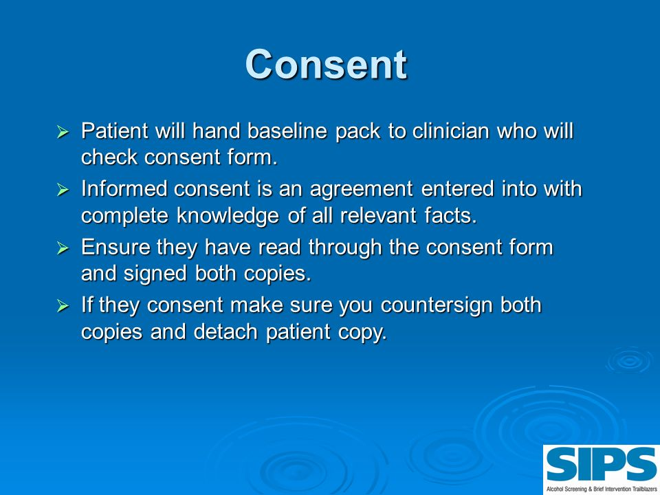 Consent Patient will hand baseline pack to clinician who will check consent form.