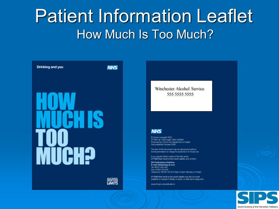 Patient Information Leaflet How Much Is Too Much