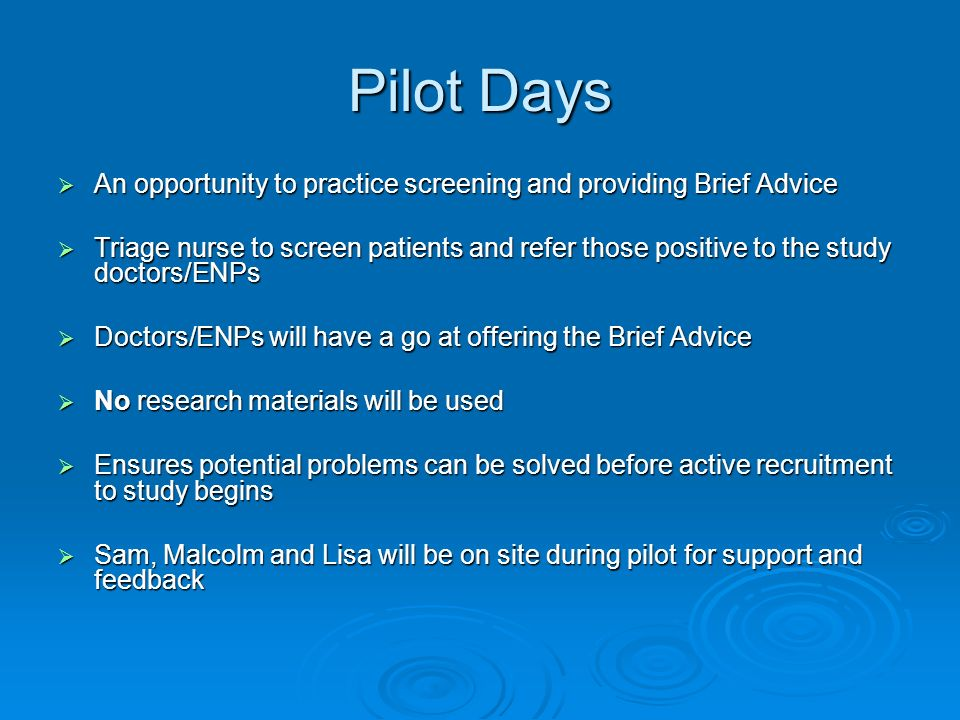 Pilot Days An opportunity to practice screening and providing Brief Advice.