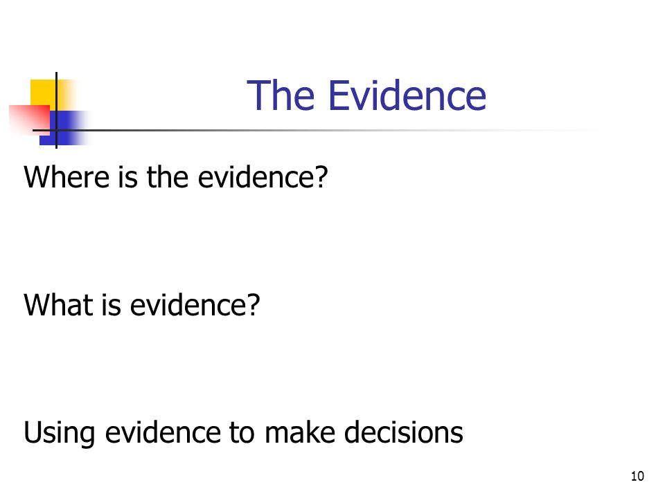 The Evidence Where is the evidence What is evidence