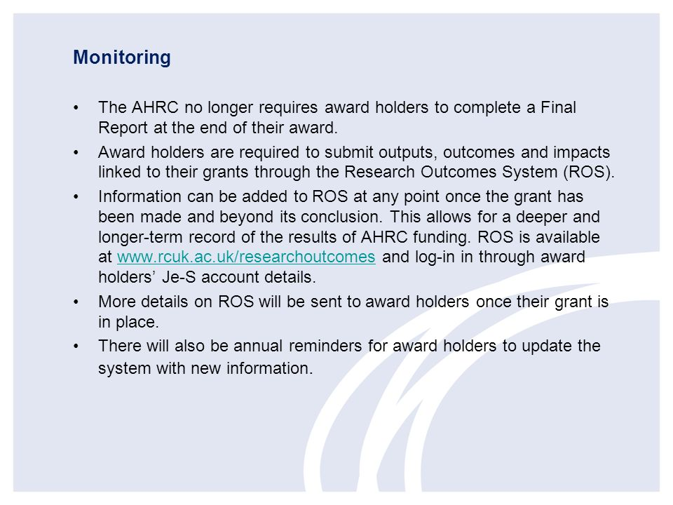 Monitoring The AHRC no longer requires award holders to complete a Final Report at the end of their award.