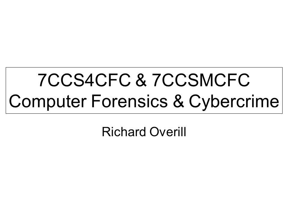 7CCS4CFC & 7CCSMCFC Computer Forensics & Cybercrime