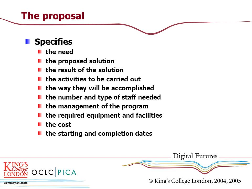 The proposal Specifies the need the proposed solution