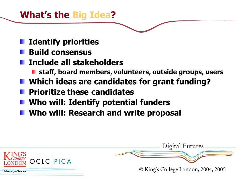 What's the Big Idea Identify priorities Build consensus