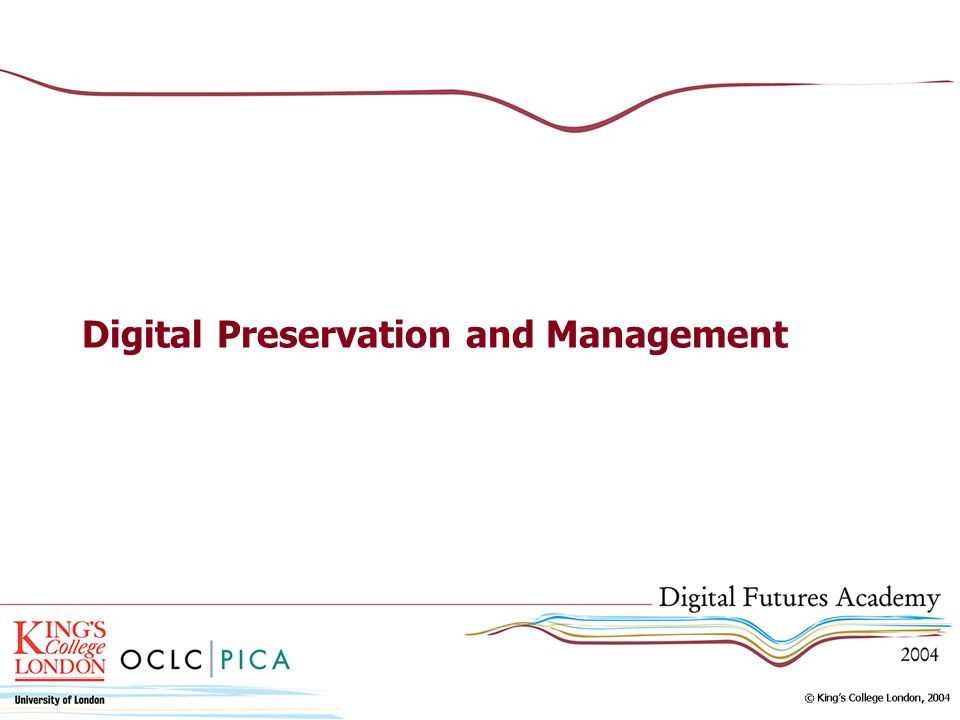 Digital Preservation and Management