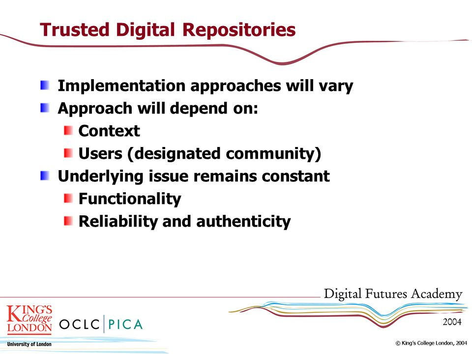 Trusted Digital Repositories