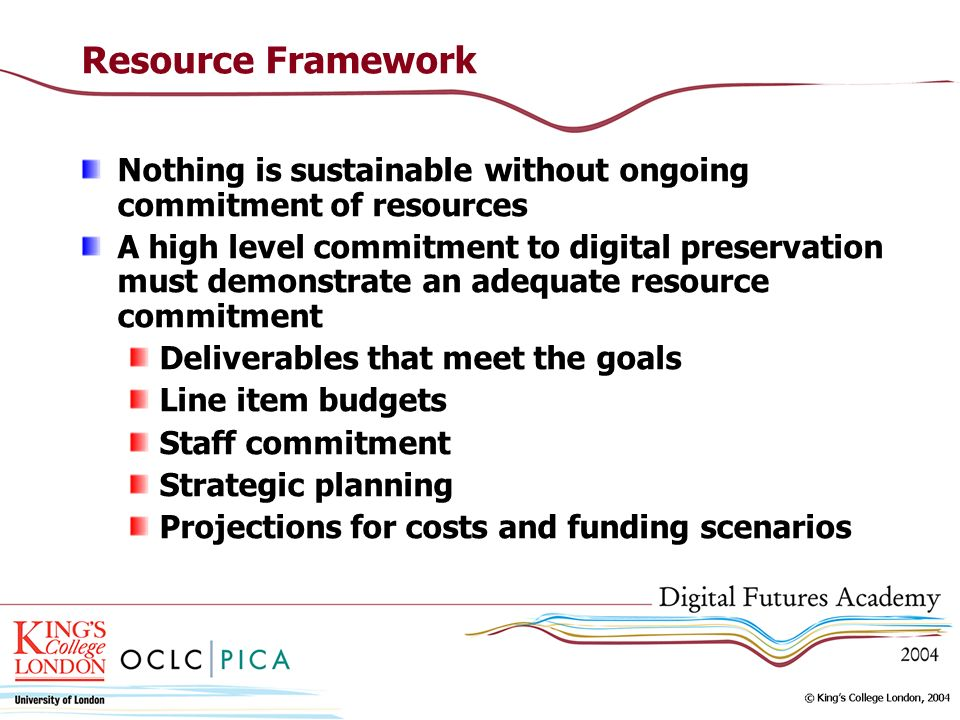 Resource FrameworkNothing is sustainable without ongoing commitment of resources.