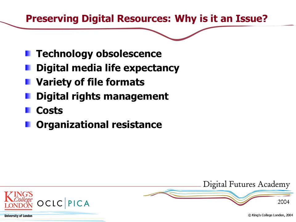 Preserving Digital Resources: Why is it an Issue