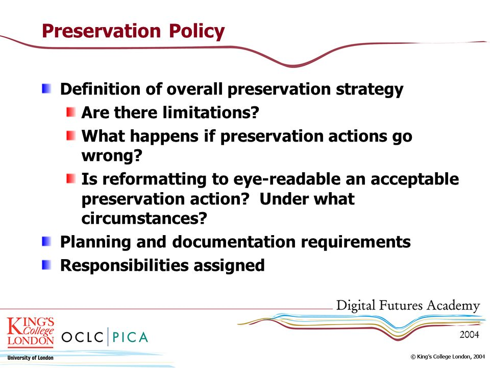 Preservation Policy Definition of overall preservation strategy