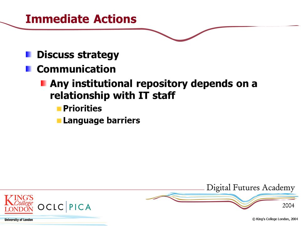 Immediate Actions Discuss strategy Communication