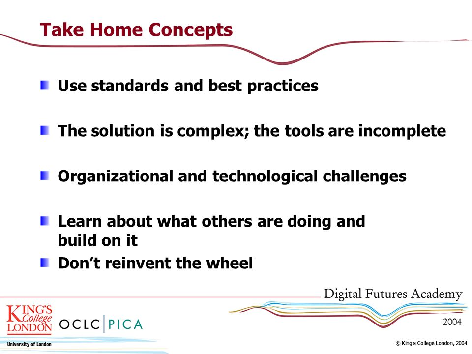 Take Home Concepts Use standards and best practices