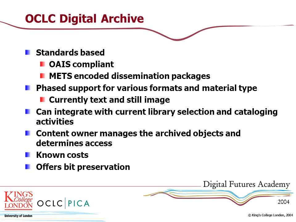 OCLC Digital Archive Standards based OAIS compliant