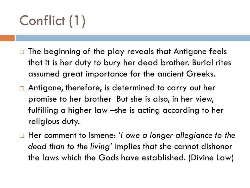an analysis of the conflict of ideals in sophocless play antigone Add prude ideals and writing styles,  antigone, the title character of sophocless third facility of a family tragedy,  is antigone a feminists play,.