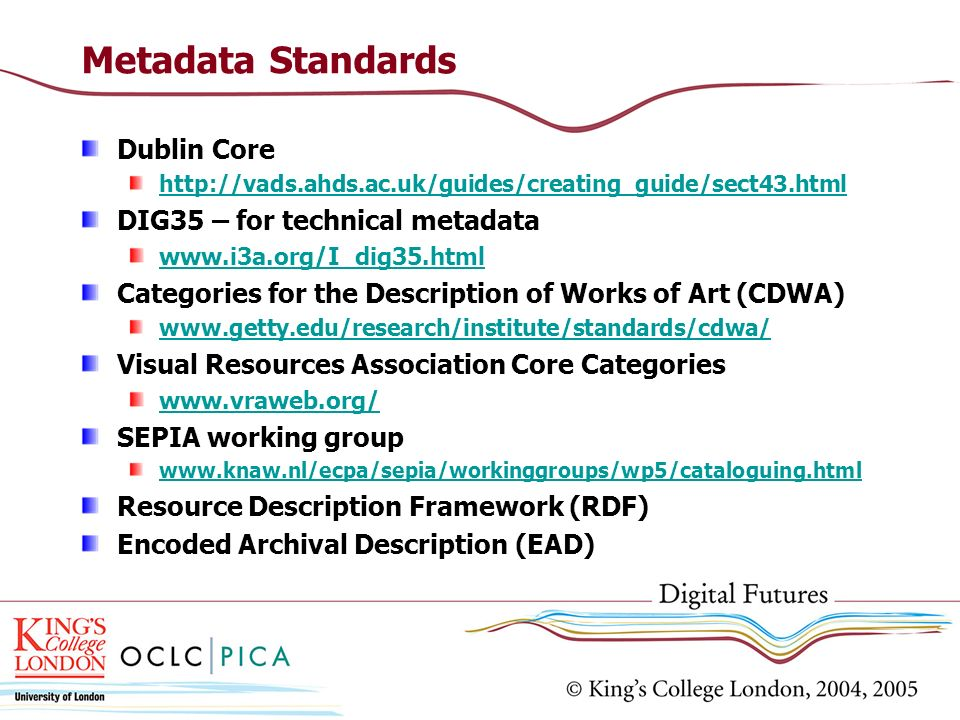 Metadata Standards Dublin Core DIG35 – for technical metadata