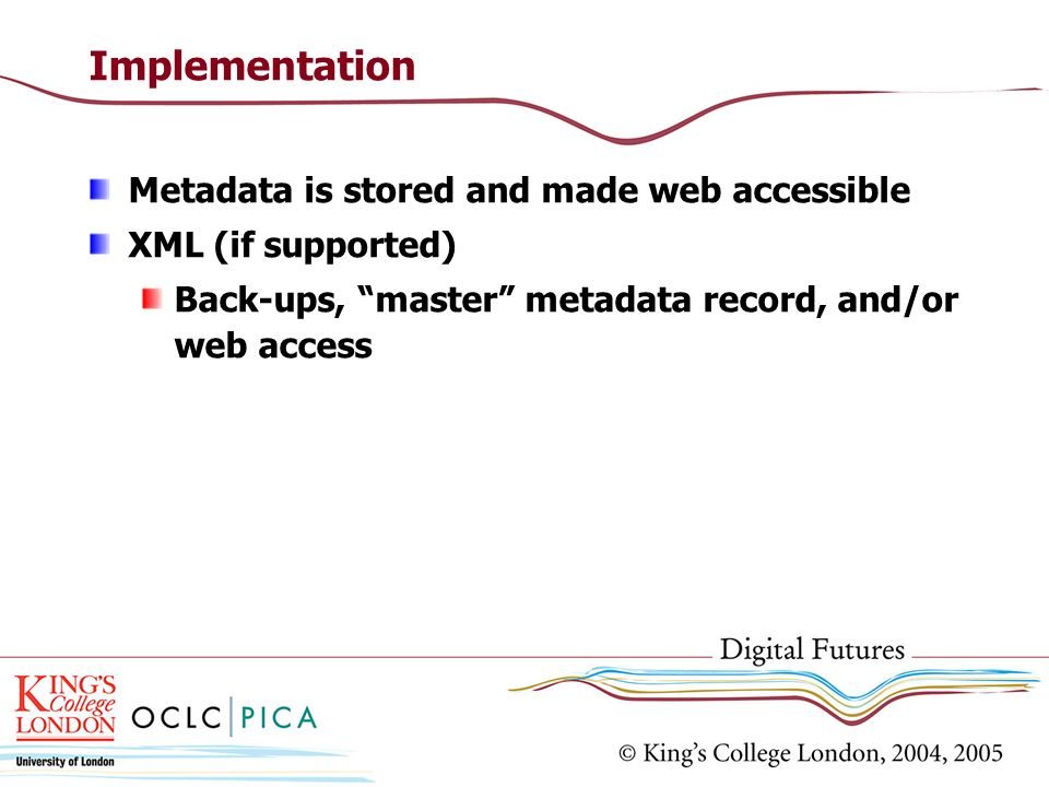 Implementation Metadata is stored and made web accessible