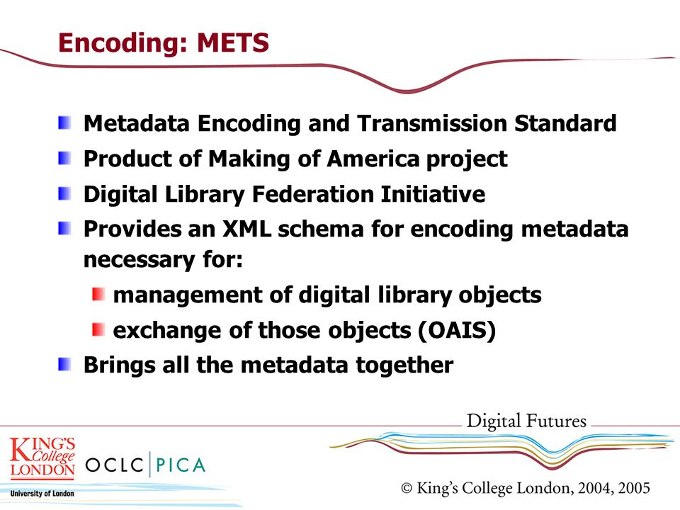 Encoding: METS Metadata Encoding and Transmission Standard