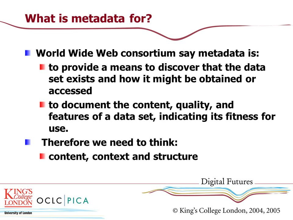 What is metadata for World Wide Web consortium say metadata is: