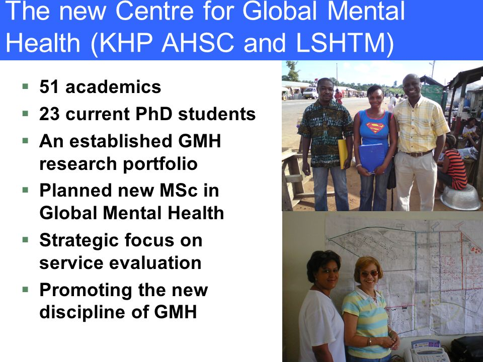 The new Centre for Global Mental Health (KHP AHSC and LSHTM)