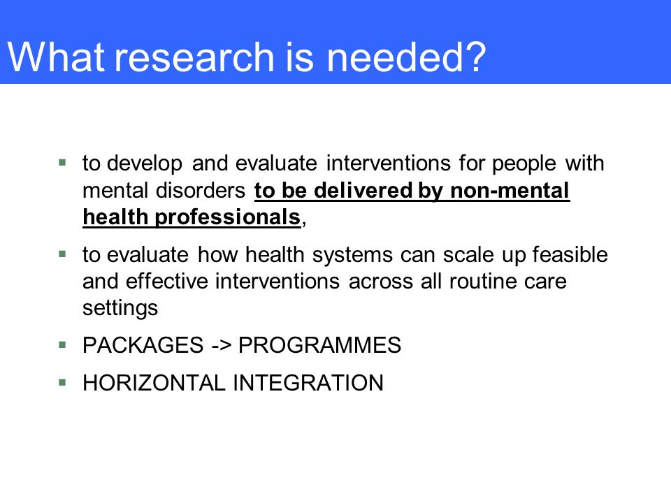What research is needed