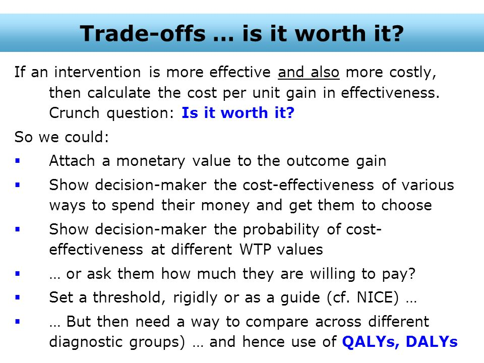 Trade-offs … is it worth it