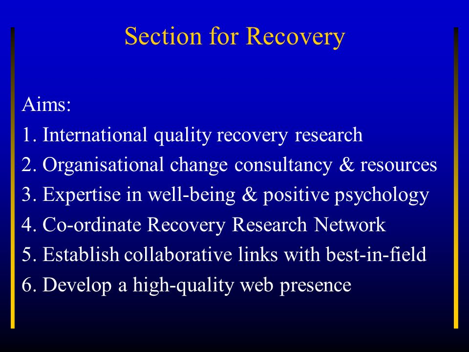Section for Recovery Aims: 1. International quality recovery research