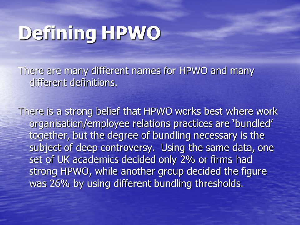 Defining HPWO There are many different names for HPWO and many different definitions.