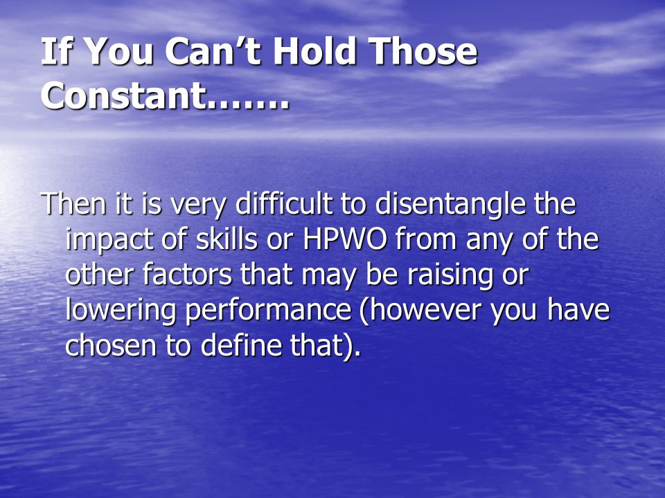 If You Can't Hold Those Constant…….