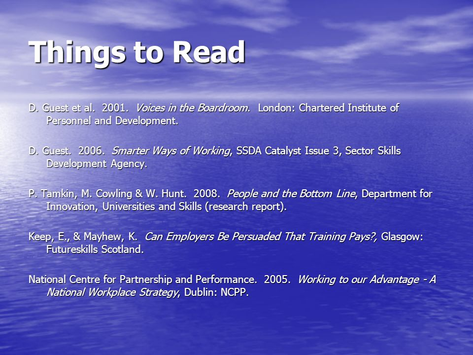 Things to Read D. Guest et al. 2001. Voices in the Boardroom. London: Chartered Institute of Personnel and Development.