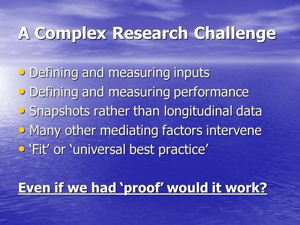 A Complex Research Challenge