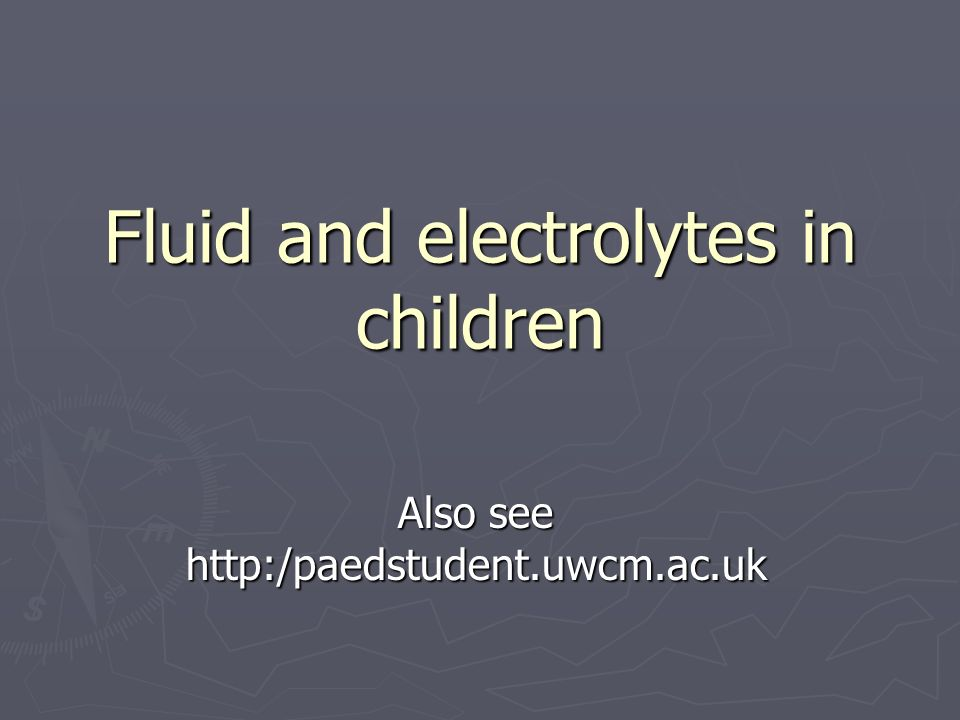 Fluid and electrolytes in children
