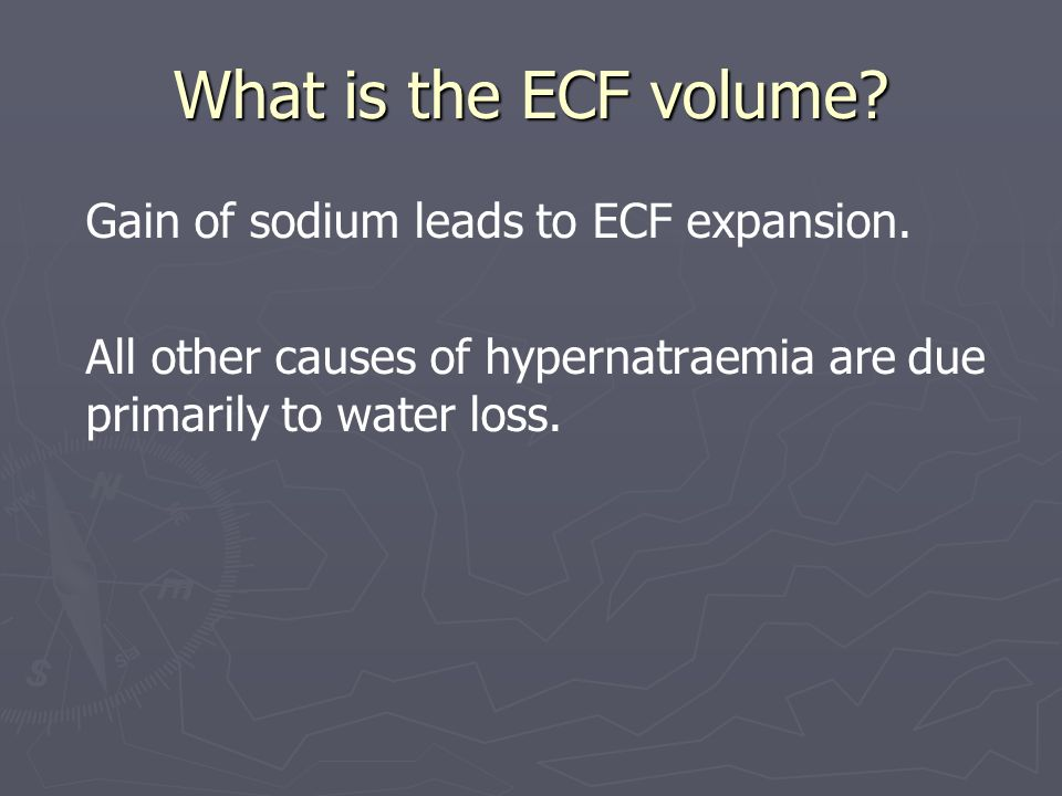 What is the ECF volume Gain of sodium leads to ECF expansion.