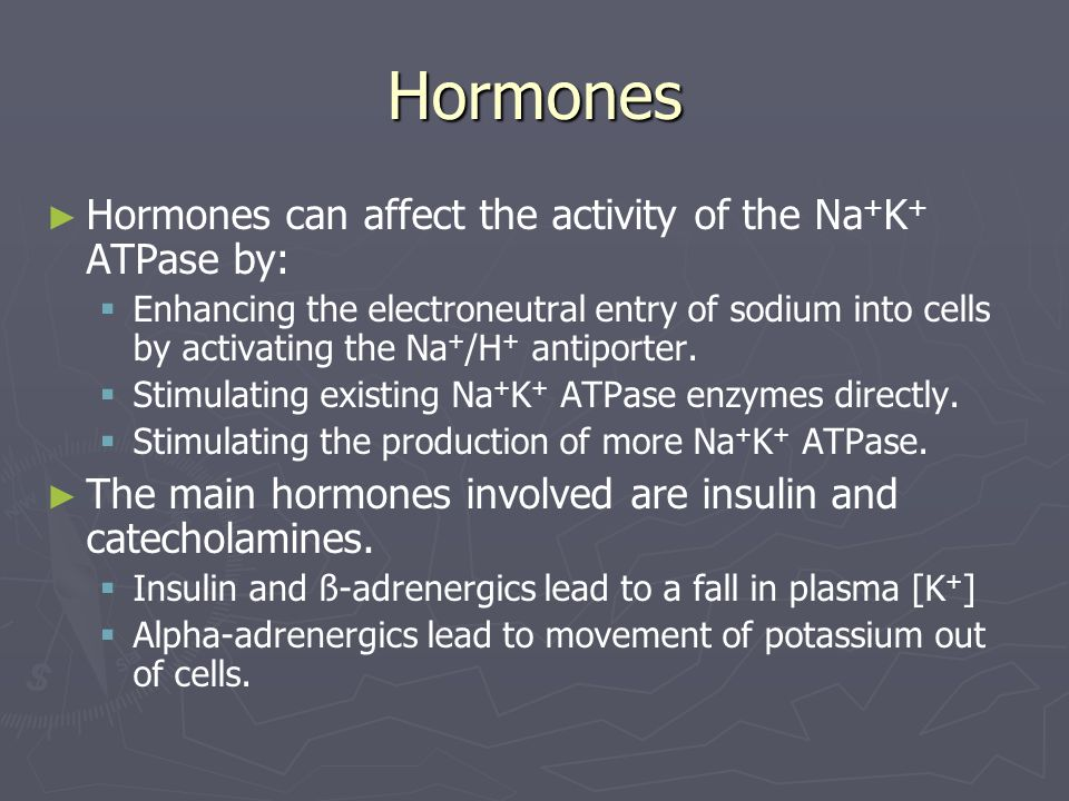 Hormones Hormones can affect the activity of the Na+K+ ATPase by: