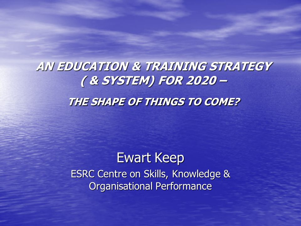 ESRC Centre on Skills, Knowledge & Organisational Performance